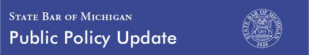 Public Policy Update from the State Bar of Michigan